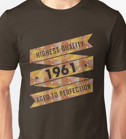 Highest Quality 1961 Aged To Perfection Unisex T-Shirt