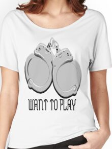 Want to play Women's Relaxed Fit T-Shirt
