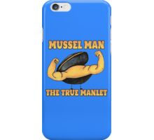 Mussel Man: The True Manlet iPhone Case/Skin
