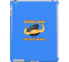 Mussel Man: The True Manlet iPad Case/Skin