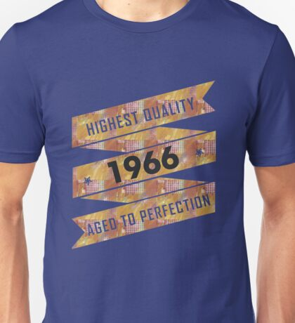 Highest Quality 1966 Aged To Perfection Unisex T-Shirt