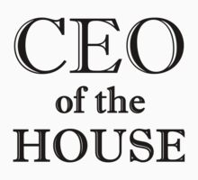 CEO OF THE HOUSE Baby Tee
