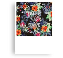 Dope Sh*t - floral Canvas Print