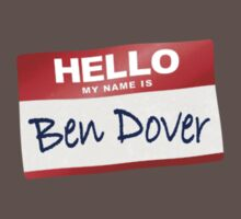 Hello My Name Is Ben Dover T-Shirt