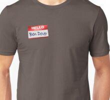 Hello My Name Is Ben Dover Unisex T-Shirt