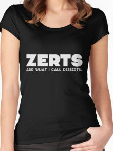 'zerts are what i call desserts. (white) Women's Fitted Scoop T-Shirt