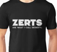 'zerts are what i call desserts. (white) Unisex T-Shirt