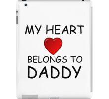 MY HEART BELONGS TO DADDY iPad Case/Skin