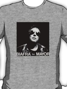Biafra for Mayor T-Shirt