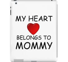 MY HEART BELONGS TO MOMMY iPad Case/Skin