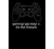 Gaming - Do not Disturb White Photographic Print