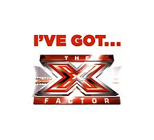 I've Got The X Factor by realitybox