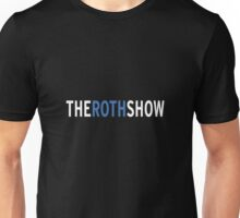 The Roth Show Unisex T-Shirt