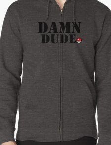 Damn Dude Pokemon Zipped Hoodie