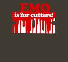Emo is for Cutters! Unisex T-Shirt