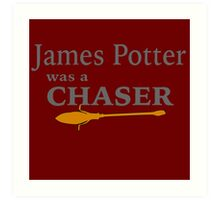 James Potter was a Chaser Art Print