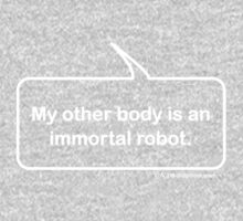 My other body is an immortal robot. Funny t-shirt One Piece - Short Sleeve