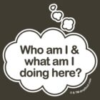 Who am I and what am I doing here? Thought bubble t-shirt by dropSoul
