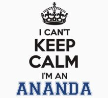 I cant keep calm Im an ANANDA by icant