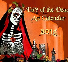 2014 Day of the Dead Art Calendar by Tammy Wetzel