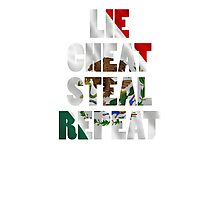 LIE CHEAT STEAL REPEAT Photographic Print