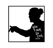 You look so cool by Maisie Jones