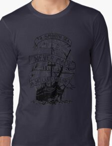 A smooth sea never made a skilled sailor funny geek nerd Long Sleeve T-Shirt