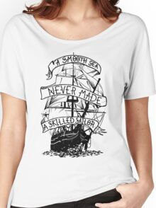A smooth sea never made a skilled sailor funny geek nerd Women's Relaxed Fit T-Shirt