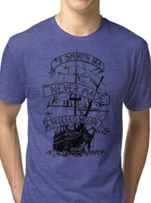 A smooth sea never made a skilled sailor funny geek nerd Tri-blend T-Shirt