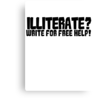 Illiterate? write for free help! Canvas Print