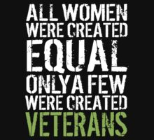 Awesome 'All Women Were Created Equal. Only a Few Were Created Veterans' T-Shirts and Accessories by Albany Retro