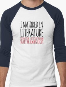 Funny 'I Majored In Literature. Let's Just Assume I'm Always Right' Comedy T-Shirt and Gifts T-Shirt