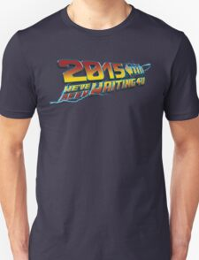 2015 WE'VE BEEN WAITING 4U T-Shirt