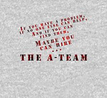 Then Maybe You Can Hire... The A-Team Unisex T-Shirt
