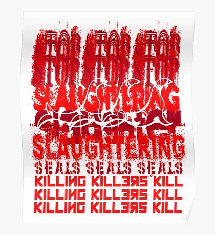 Killing Killers Kill....Seals Poster