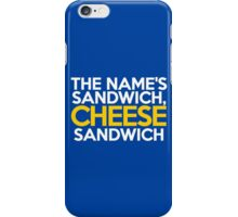 The name's Sandwich, Cheese Sandwich iPhone Case/Skin