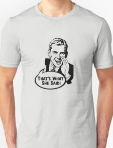 That's What She Said Funny Retro Vintage Men Design T-Shirt