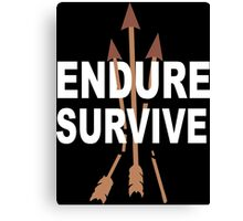 Endure and survive (the last of us) Funny Geek Nerd Canvas Print