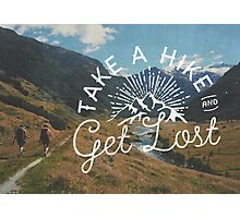 TAKE A HIKE Photographic Print