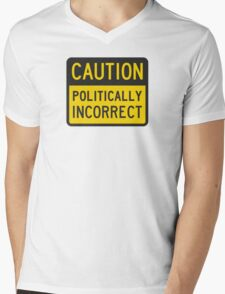 Caution Politically Incorrect Mens V-Neck T-Shirt