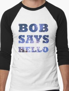Bob Says Hello  Men's Baseball ¾ T-Shirt