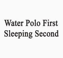 Water Polo First Sleeping Second  by supernova23