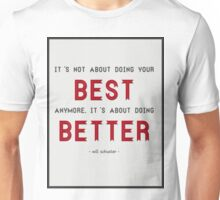 """""""It's Not About Doing Your Best Anymore..."""" Glee Quote Unisex T-Shirt"""