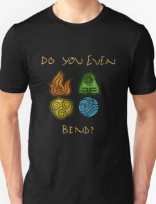 Do you even bend? Unisex T-Shirt
