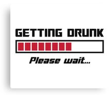 Getting Drunk Please Wait Loading Bar Canvas Print