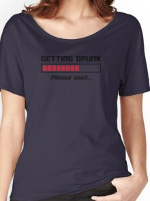 Getting Drunk Please Wait Loading Bar Women's Relaxed Fit T-Shirt