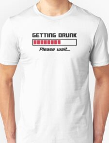 Getting Drunk Please Wait Loading Bar Unisex T-Shirt