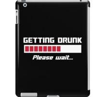 Getting Drunk Please Wait Loading Bar iPad Case/Skin