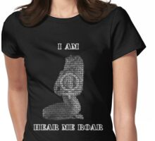 I AM WOMAN, HEAR ME ROAR Womens Fitted T-Shirt