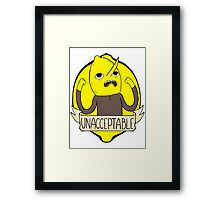 UNACCEPTABLE Framed Print